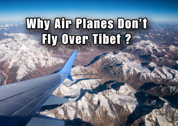 Why Air Planes Don't Fly Over Tibet