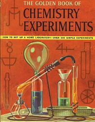 Golden book of chemistry experiments - over 200 chemistry experiments and projects