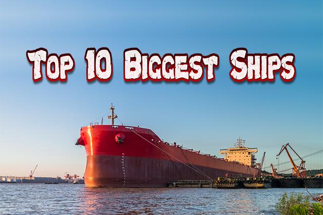 Top 1 Biggest Ships
