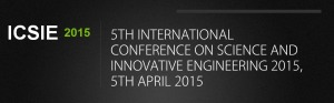 5TH International Conference on Science and Innovative Engineering 2015