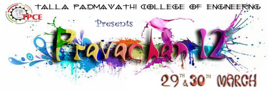 Pravachan 2012 Tech-Cult Fest Talla Padmavathi College Of Engineering, Hanamkonda, Andhra Pradesh,  29th-30th March 2012