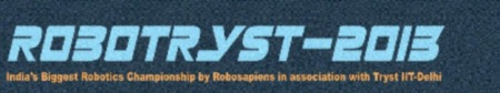 Robotryst 2013, CVSR College of Engineering,  Hyderabad, Andhra Pradesh,Technical Fest