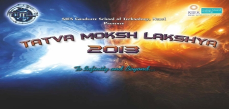 Tatva Moksh Lakshya 2013, SIES Graduate School of Technology, Mumbai, Maharashtra, Techno Cultural and Sports Fest