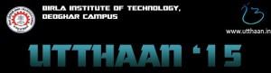 Utthaan 2015 Techno Cultural Festival BIT Deoghar