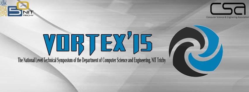 VORTEX '15 Technical Fest National Institute of Technology Tiruchirappalli